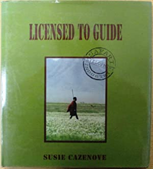 Licenced to Guide: Cazenove, Susie
