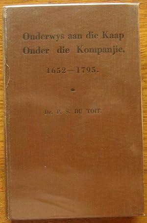 Onderwys Aan Die Kaap Onder Die Kompanjie 1652 - 1795 'n kultuur-Historiese Studie: Du Toit, ...