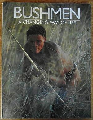 Bushmen a Changing Way of Life: Lewis-Williams, David