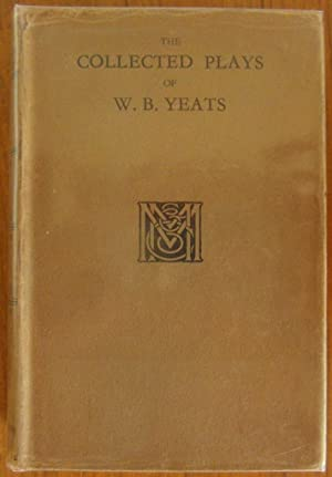 The Collected Plays of W.B.Yeats: Yeats W B