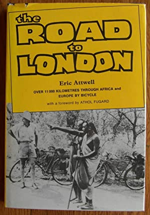 The Road to London Over 11,000 Kilometers: Attwell, Eric