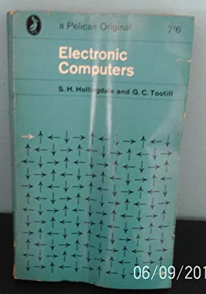 Electronic Computers: Hollingdale S.H., Tootill