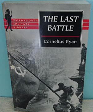 The Last Battle: The Fall of Berlin, 1945 (Wordsworth Military Library)