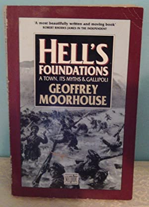 Hell's Foundations: A Town, Its Myths and Gallipoli