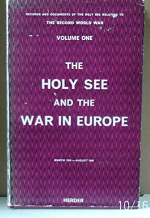 The Holy See and the War in Europe. March 1939 - August 1940