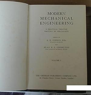 Modern Mechanical Engineering. A Practical Treatise Written: Gibson, A H