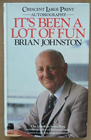 It's Been a Lot of Fun. The Hilarious bestselling autobiography of Britain's best-known cricket c...