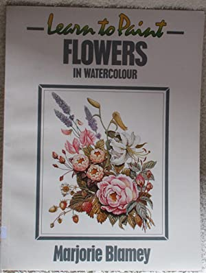 Learn to Paint Flowers in Watercolour (Collins Learn to Paint)