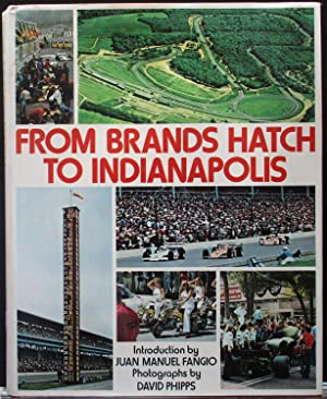 From Brands Hatch to Indianapolis. Introduction by Juan Manuel Fangio.