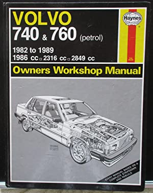 Volvo 740 and 760 (Petrol) 1982-89 1986cc 2316cc 2849cc. Owner's Workshop Manual