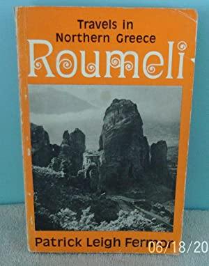 Roumeli: Travels in Northern Greece: Fermor, Patrick Leigh