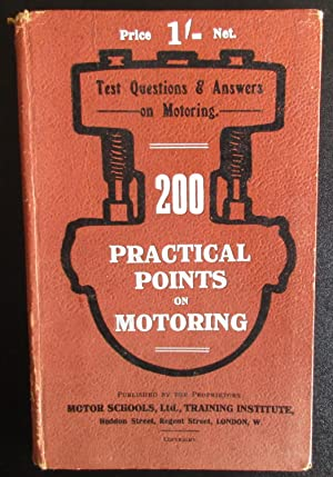 200 Practical Points on Motoring. Test questions & answers on motoring matters with illustrations...