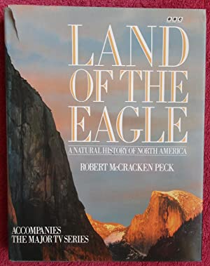 Land Of The Eagle : A Natural History of North America.
