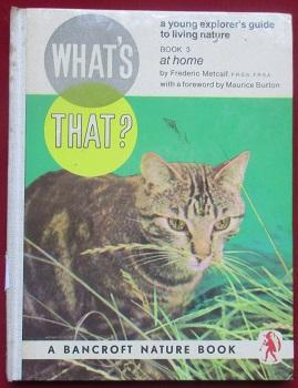 What's That At Home. Book 3. A young explorers guide to living nature.
