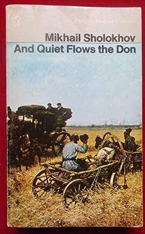 And Quiet Flows the Don.: Sholokhov, Mikhail