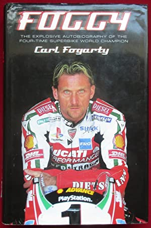 Foggy: The Explosive Autobiography of the Four-time Superbike World Champion