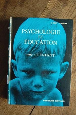 Psychologie et éducation. Tome I : L'enfant: Joseph Leif et