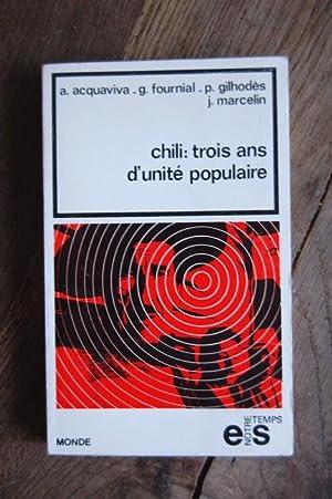 Chili - Trois Ans d'unité Populaire: A. Acquaviva, G.