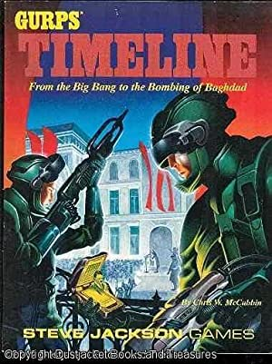 GURPS Timeline: From the Big Bang to the Bombing of Baghdad