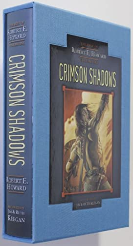Crimson Shadows The Best of Robert E.: Howard, Robert E.