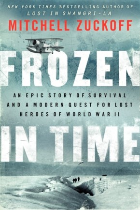 Frozen in Time: An Epic Story of: Zuckoff, Mitchell
