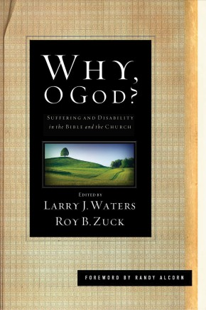 Why, O God?: Suffering and Disability in: Waters, Larry J.