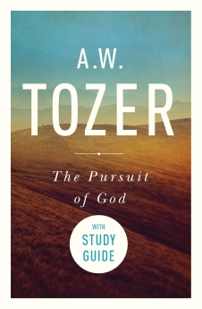 The Pursuit of God with Study Guide: The Human Thirst for the Divine