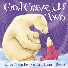God Gave Us Two Lisa Tawn Bergren