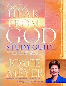 How to Hear from God Study Guide: Learn to Know His Voice and Make Right Decisions (Meyer, Joyce)