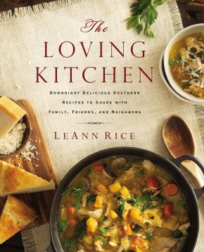 The Loving Kitchen: Downright Delicious Southern Recipes: Rice, LeAnn
