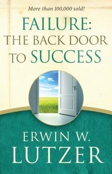 Failure: the Back Door to Success: Lutzer, Erwin W.