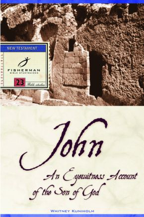 John: An Eyewitness Account of the Son of God