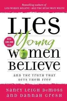 Lies Young Women Believe by Nancy Leigh DeMoss: And the Truth that Sets Them Free by Nancy Leigh ...