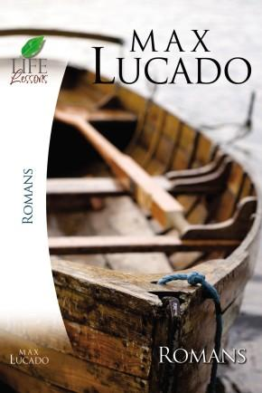 Life Lessons:Romans by Max Lucado