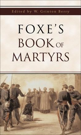 Foxe's Book of Martyrs: Foxe, John; Berry,