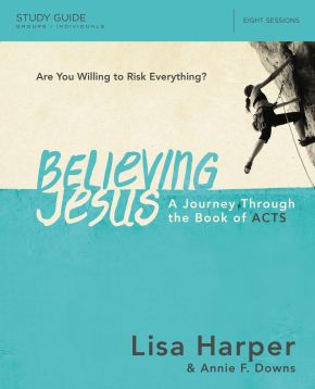 Believing Jesus Study Guide: A Journey Through the Book of Acts