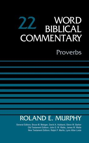 Proverbs, Volume 22 (Word Biblical Commentary): Murphy, Roland E.;