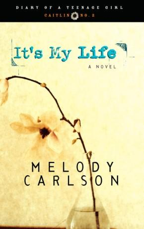 It's My Life (Diary of a Teenage Girl: Caitlin, Book 2)