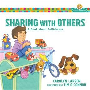 Sharing with Others: A Book about Selfishness (Growing God's Kids)