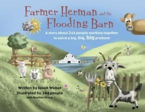 Farmer Herman and the Flooding Barn: A story about 344 people working together to solve a big, bi...