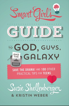 The Smart Girl's Guide to God, Guys, and the Galaxy: Save the Drama! and 100 Other Practical Tips...