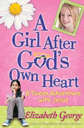 A Girl After God's Own Heart?: A Tween Adventure with Jesus