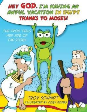 The Frog Tells Her Side of the Story: Hey God, I'm Having an Awful Vacation in Egypt Thanks to Mo...