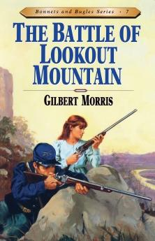 The Battle of Lookout Mountain (Bonnets and Bugles Series #7) (Book 7)