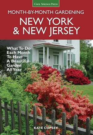 New York & New Jersey Month-by-Month Gardening: What to Do Each Month to Have a Beautiful Garden ...