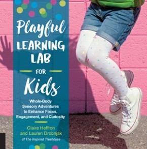 Playful Learning Lab for Kids: Whole-Body Sensory Adventures to Enhance Focus, Engagement, and Cu...
