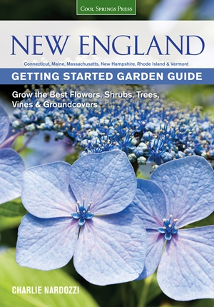 New England Getting Started Garden Guide: Grow the Best Flowers, Shrubs, Trees, Vines & Groundcov...