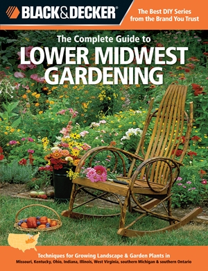 Black & Decker The Complete Guide to Lower Midwest Gardening: Techniques for Growing Landscape & ...