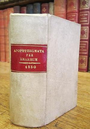 Apophthegmatum ex optimis utriusque linguae scriptorie per: ERASME [DESIDERIUS ERASMUS
