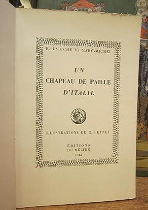 Un Chapeau de paille d'Italie. Illustrations de R. Peynet: LABICHE (Eugène) et MARC-MICHEL